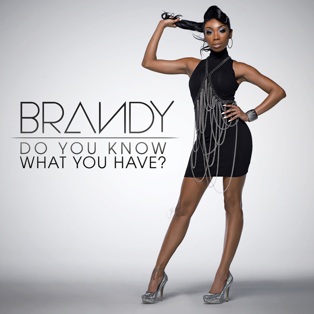 Brandy: Do You Know What You Have? - Single